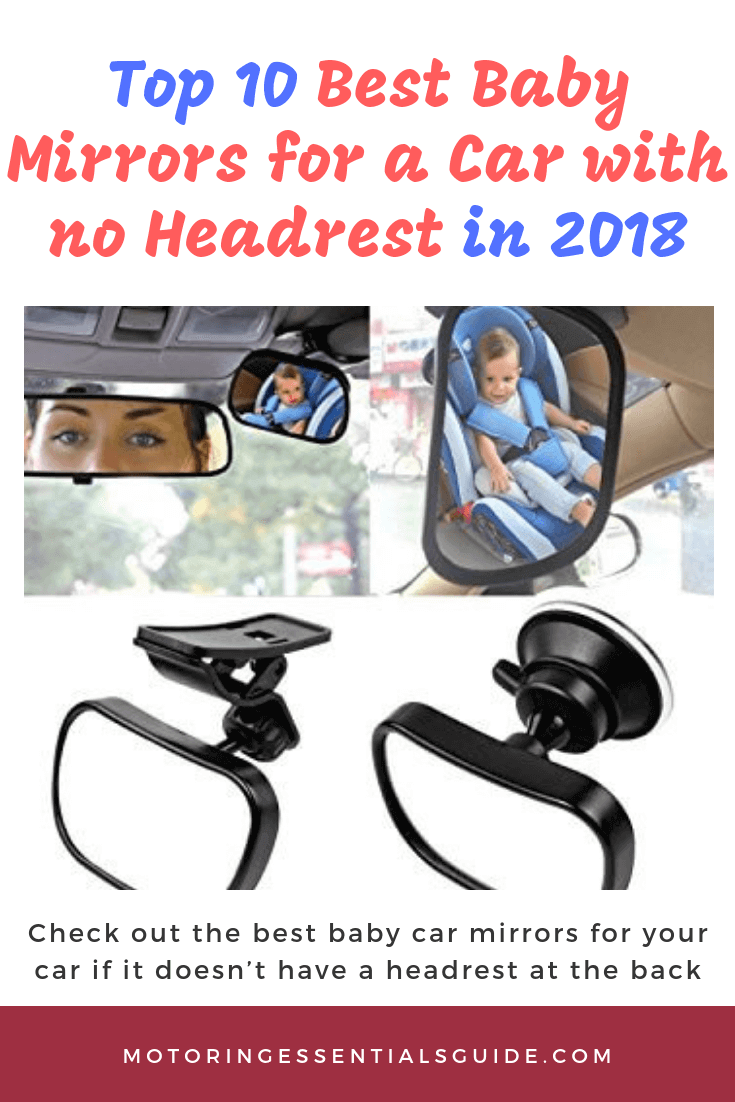 Authorities such as NHTSA recommend that you should keep your child in her baby seat at the back row until she's 12 years old. As you drive, you can only monitor her with a baby vehicle mirror, but it becomes a challenge installing the mirror if your motty doesn't have a headrest at the center back seat. Check out the best baby car mirrors for a car without a headrest in the backseat