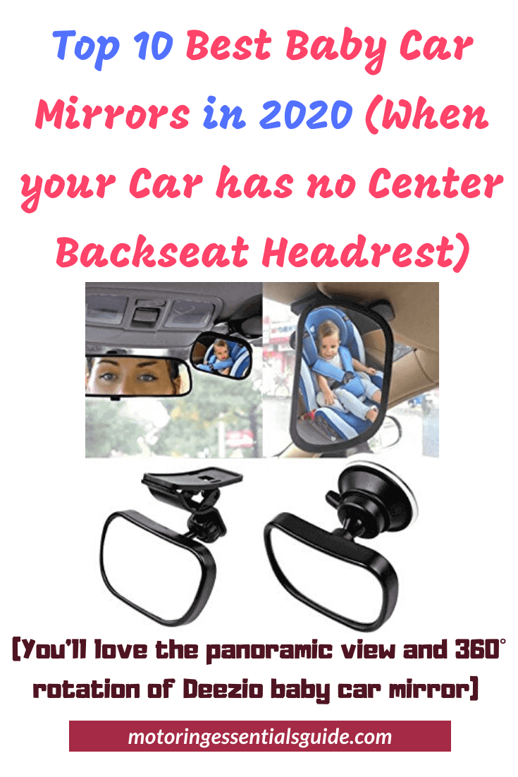 reviews of the best baby car mirrors (for a car with no headrest or non-adjustable headrest)