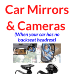 Reviews of the best baby car mirrors (for a car with no headrest or non-adjustable headrest). A curated list of the best baby car mirrors and child car monitors for a vehicle with no headrests.